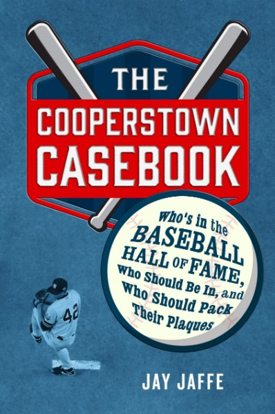 Cover of The Cooperstown Casebook by Jay Jaffe.