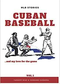 Cover art for Cuban Baseball ... and My Love for the Game, Vol 1