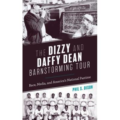 Cover of The Dizzy and Daffy Dean Barnstorming Tour: Race, Media, anmd America's National Pastime